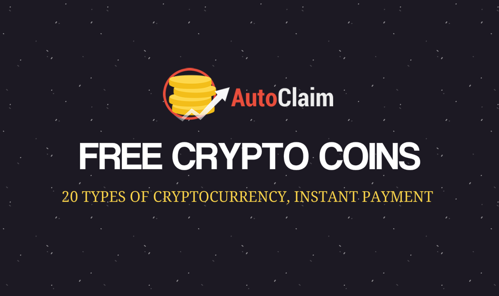 FREE CRYPTO – 20 TYPES OF CRYPTOCURRENCY, INSTANT PAYMENT!