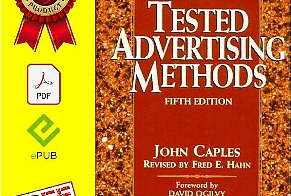 Tested Advertising Methods (Business Classics Series) [ PDF/EPUB]